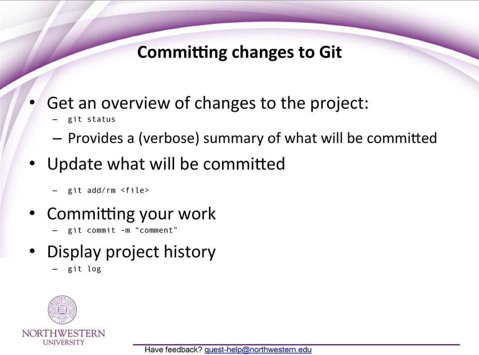 be commi\ed Update what will be commi\ed git add/rm <file>