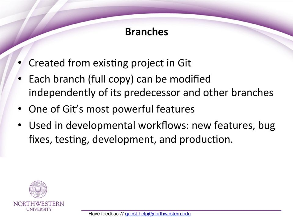 branches One of Git s most powerful features Used in developmental