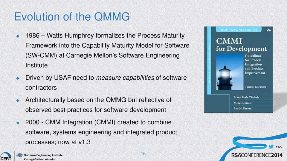 software contractors Architecturally based on the QMMG but reflective of observed best practices for software development
