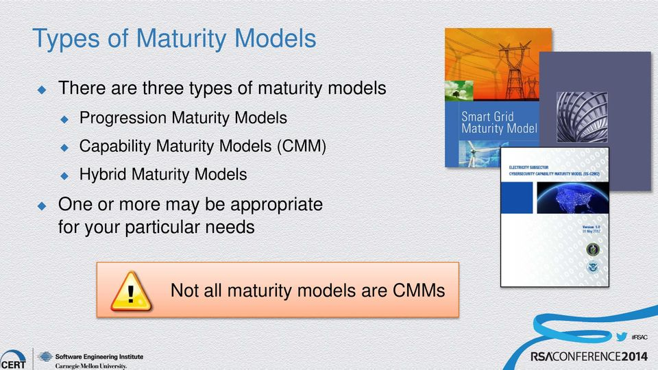 Models (CMM) Hybrid Maturity Models One or more may be