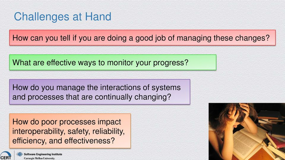 How do you manage the interactions of systems and processes that are continually