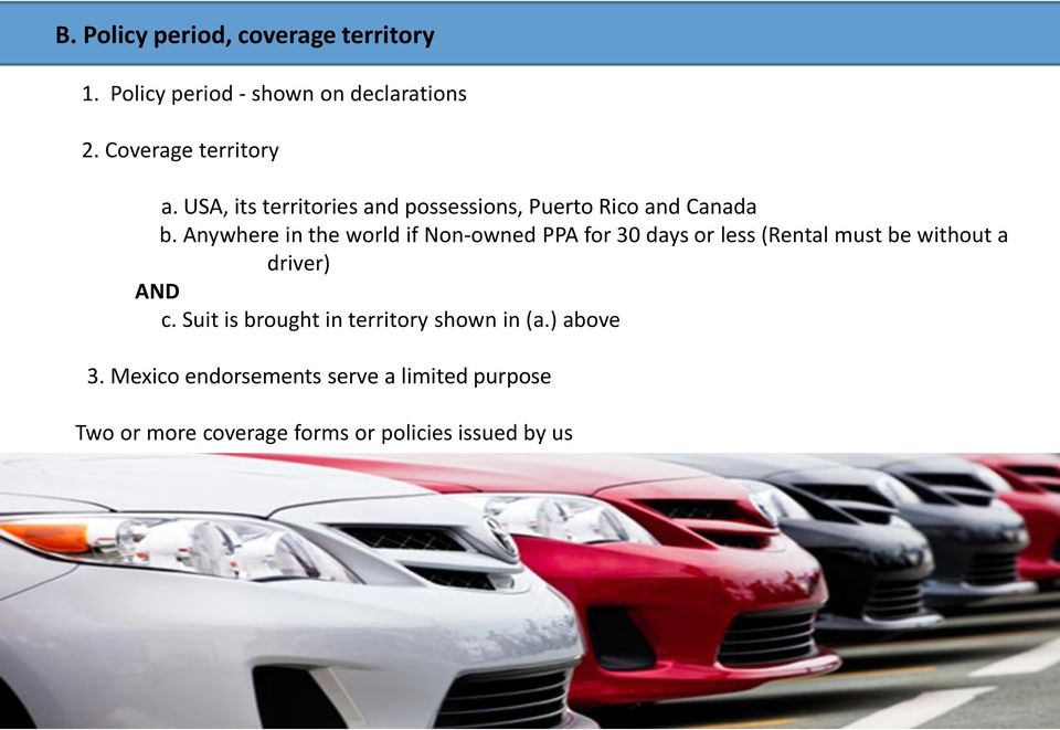 Anywhere in the world if Non-owned PPA for 30 days or less (Rental must be without a driver) AND c.