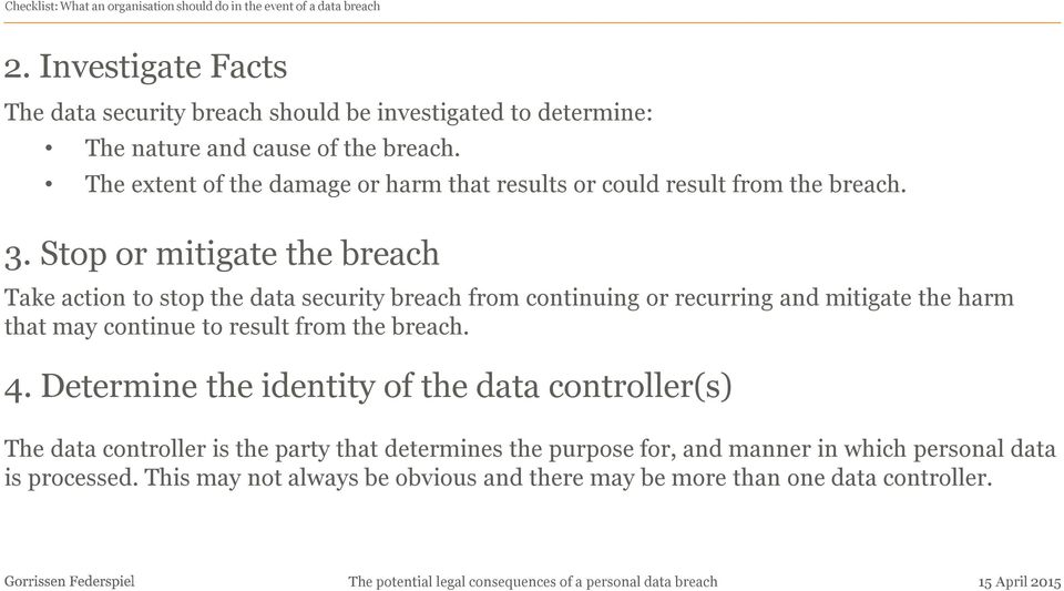 The extent of the damage or harm that results or could result from the breach. 3.