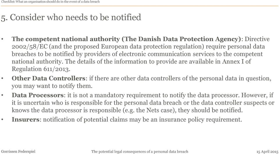data breaches to be notified by providers of electronic communication services to the competent national authority.