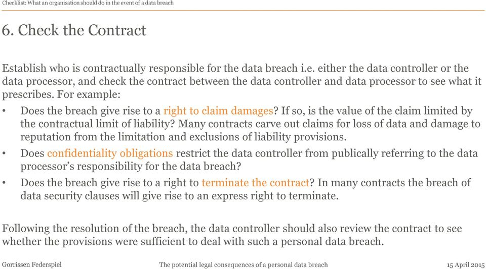 Many contracts carve out claims for loss of data and damage to reputation from the limitation and exclusions of liability provisions.