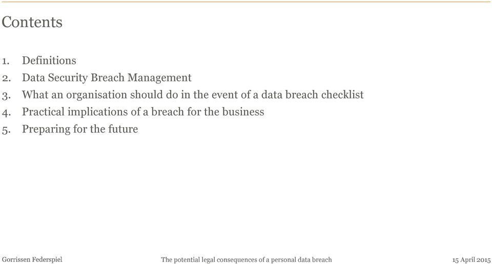 What an organisation should do in the event of a data