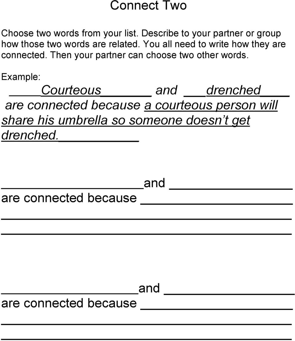 You all need to write how they are connected. Then your partner can choose  two