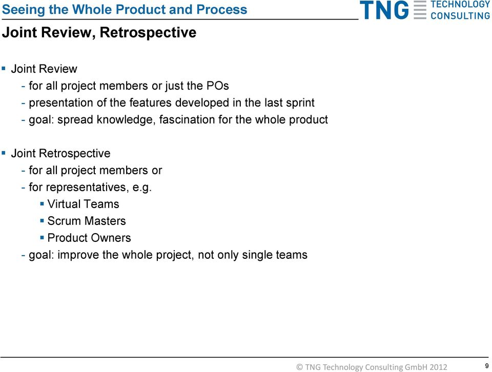 whole product Joint Retrospective - for all project members or - for representatives, e.g.