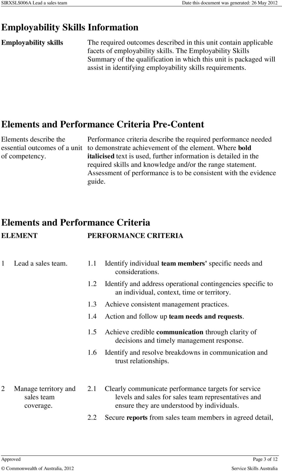 Elements and Performance Criteria Pre-Content Elements describe the essential outcomes of a unit of competency.