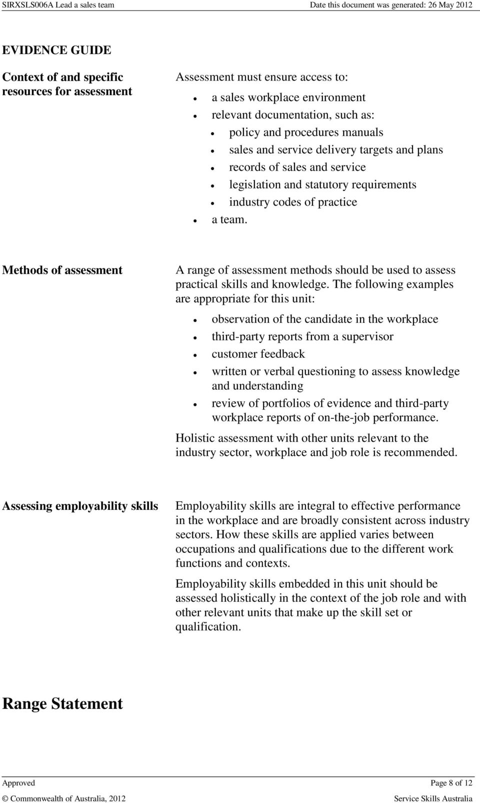 Methods of assessment A range of assessment methods should be used to assess practical skills and knowledge.
