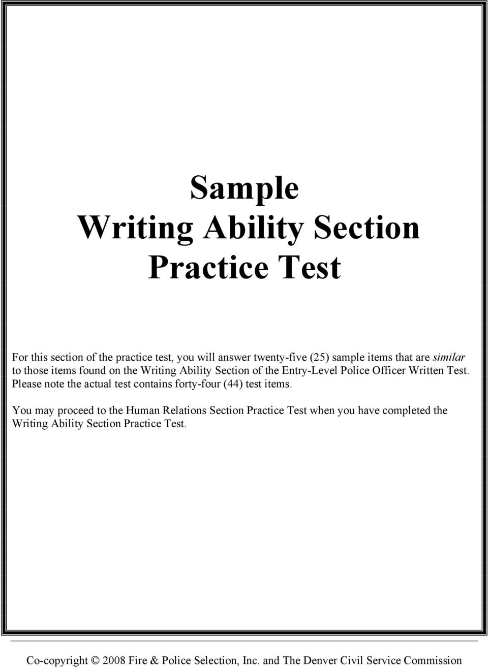 Entry-Level Police Officer Written Test. Please note the actual test  contains forty-