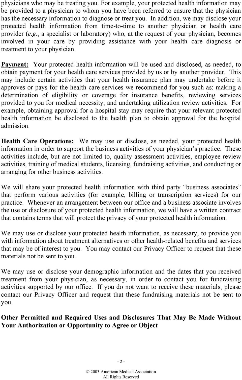 In addition, we may disclose your protected health information from time-to-time to another physician or health care provider (e.g.