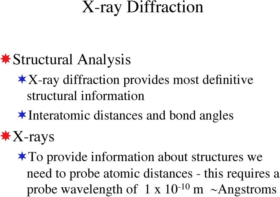 angles X-rays To provide information about structures we need to probe