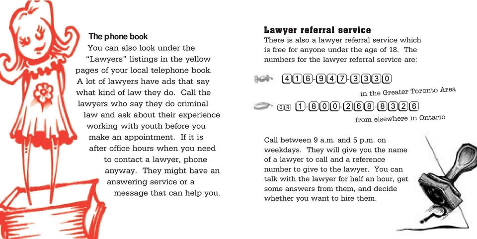If it is after office hours when you need to contact a lawyer, phone anyway. They might have an answering service or a message that can help you.
