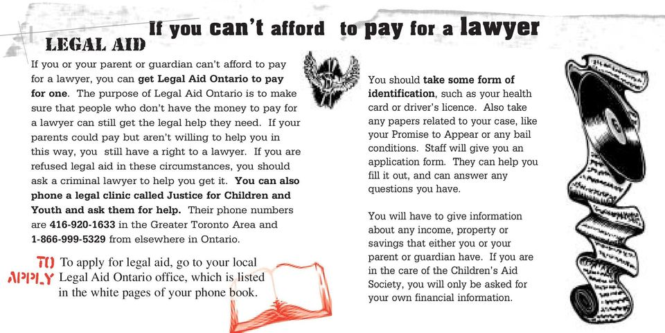 If your parents could pay but aren't willing to help you in this way, you still have a right to a lawyer.