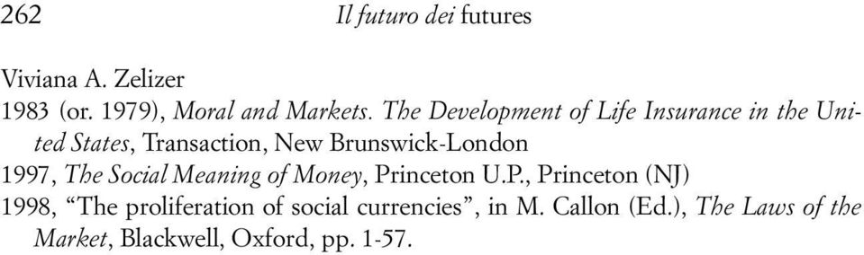 Brunswick-London 1997, The Social Meaning of Money, Pr