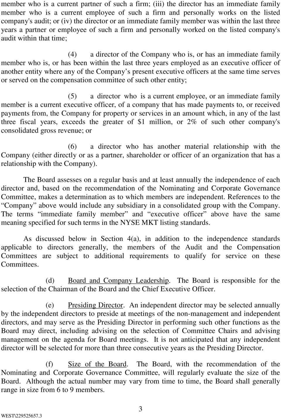 the Company who is, or has an immediate family member who is, or has been within the last three years employed as an executive officer of another entity where any of the Company s present executive