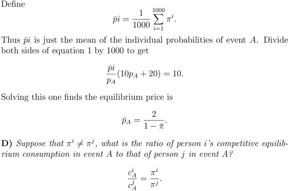Solving this one finds the equilibrium price is p A = 2 1 π.
