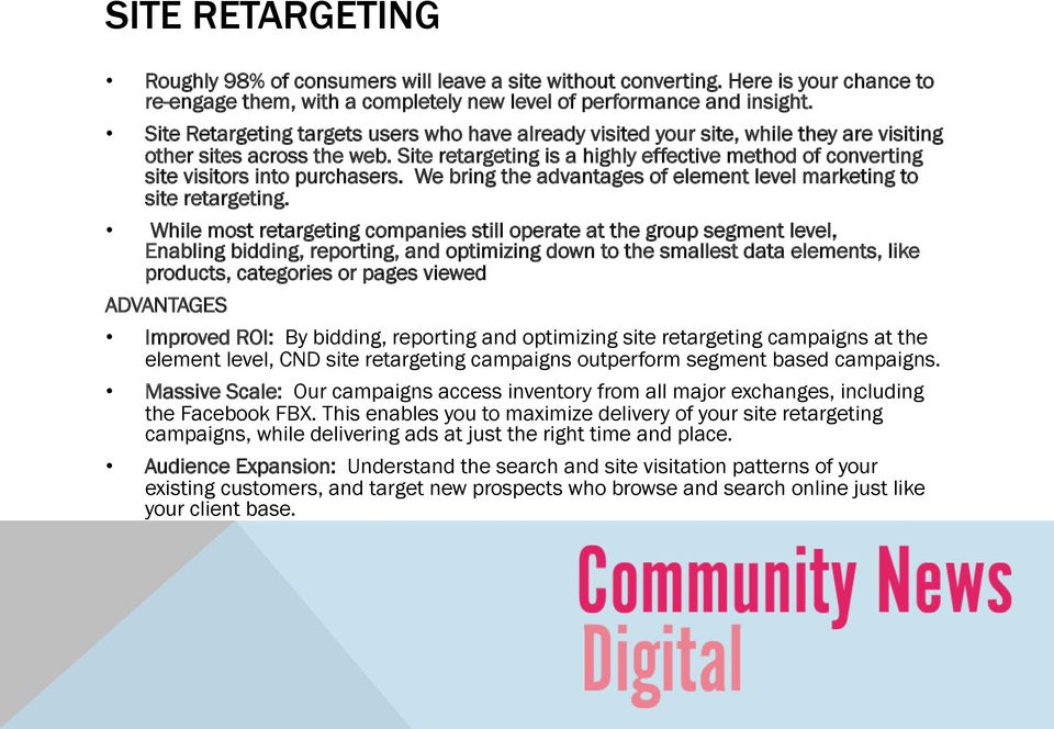 Site retargeting is a highly effective method of converting site visitors into purchasers. We bring the advantages of element level marketing to site retargeting.