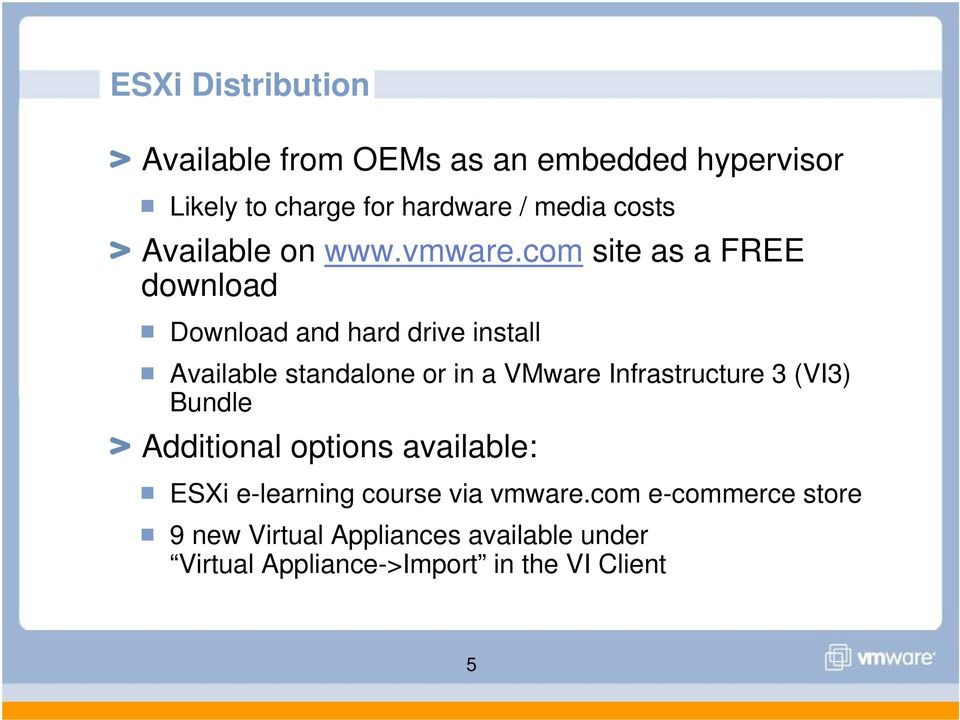 com site as a FREE download Download and hard drive install Available standalone or in a VMware