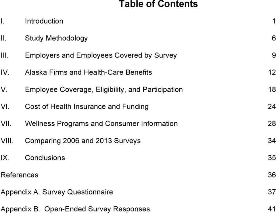 Cost of Health Insurance and Funding 24 VII. Wellness Programs and Consumer Information 28 VIII.