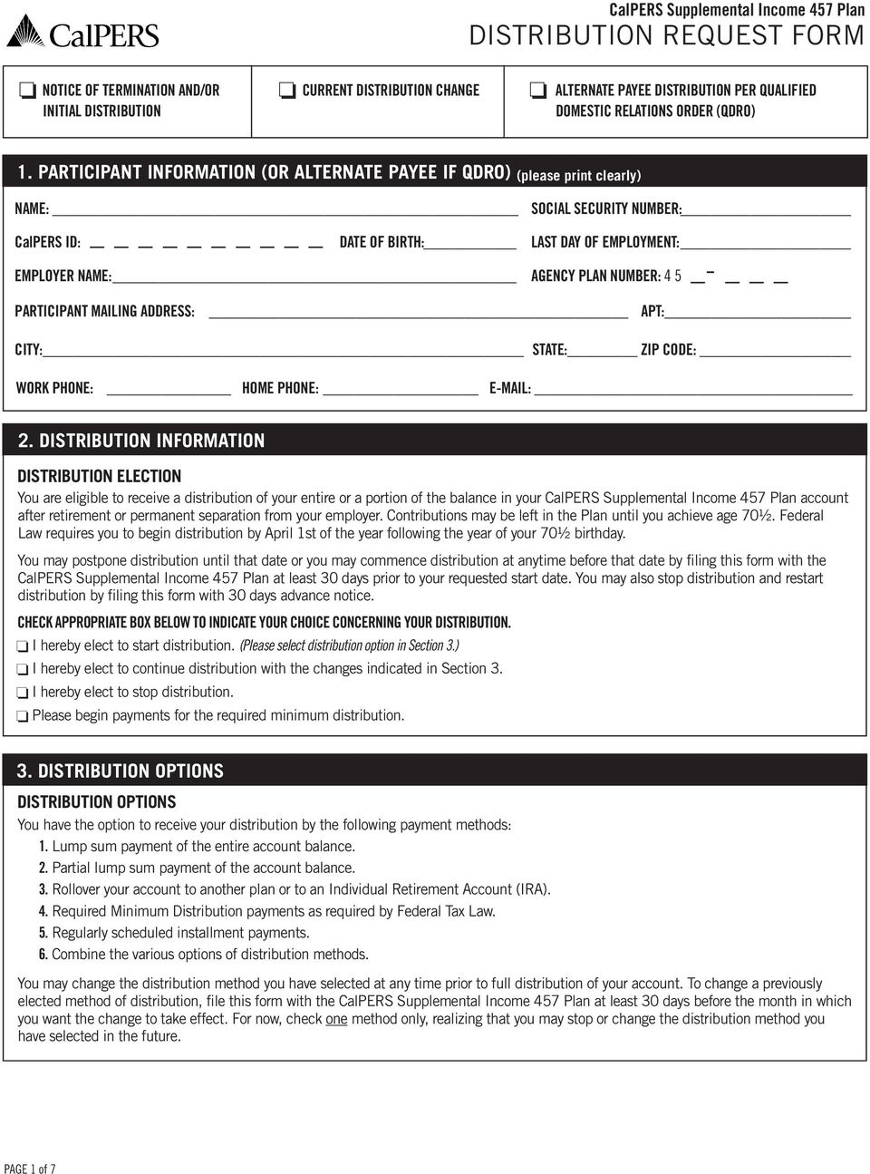 PARTICIPANT INFORMATION (OR ALTERNATE PAYEE IF QDRO) (please print clearly) NAME: SOCIAL SECURITY NUMBER: CalPERS ID: DATE OF BIRTH: LAST DAY OF EMPLOYMENT: EMPLOYER NAME: AGENCY PLAN NUMBER: 4 5 _-