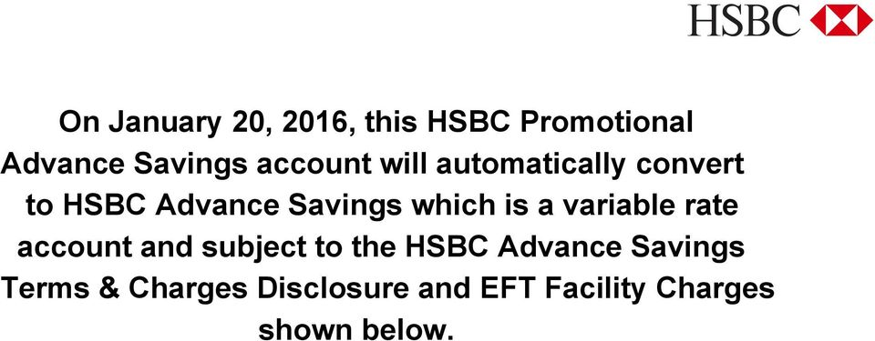 HSBC PROMOTIONAL ADVANCE SAVINGS  TERMS & CHARGES DISCLOSURE