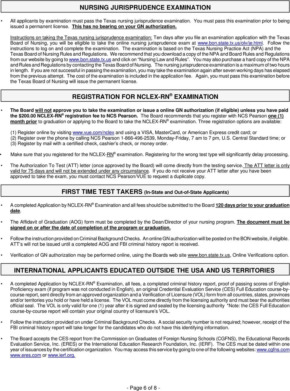 Instructions on taking the Texas nursing jurisprudence examination: Ten days after you file an examination application with the Texas Board of Nursing, you will be eligible to take the online nursing