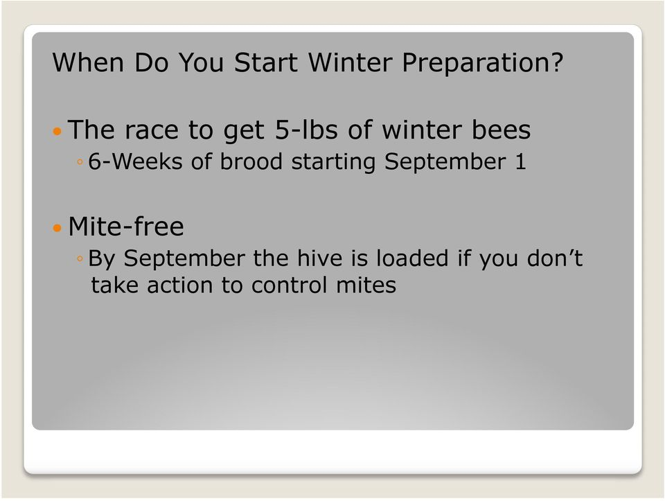 6-Weeks of brood starting September 1! Mite-free!