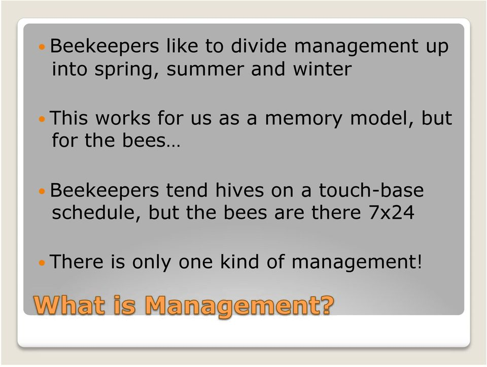 This works for us as a memory model, but for the bees!