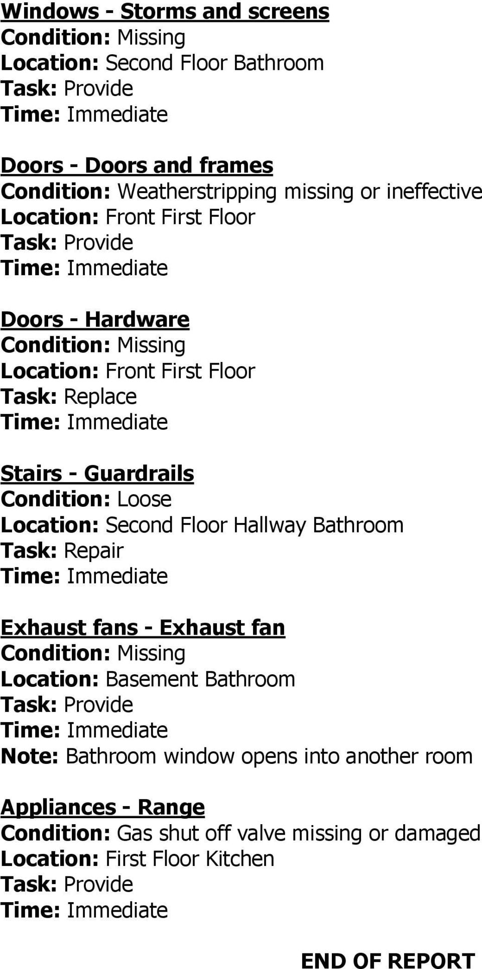 Floor Stairs - Guardrails Condition: Loose Location: Second Floor Hallway Bathroom Exhaust fans - Exhaust fan