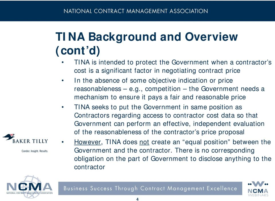 , competition the Government needs a mechanism to ensure it pays a fair and reasonable price TINA seeks to put the Government in same position as Contractors regarding access to
