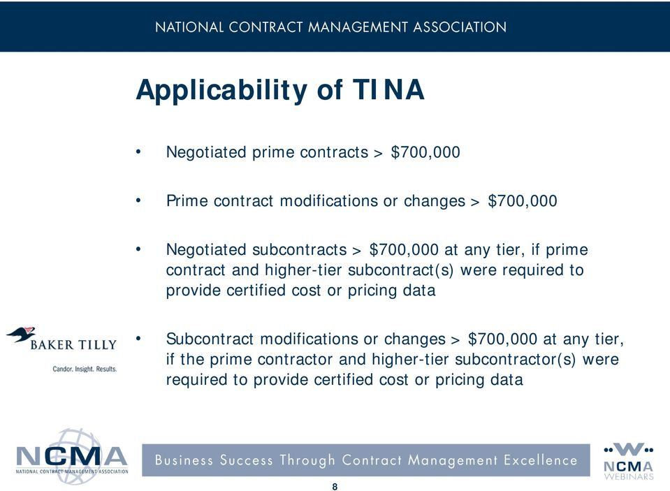 were required to provide certified cost or pricing data Subcontract modifications or changes > $700,000 at