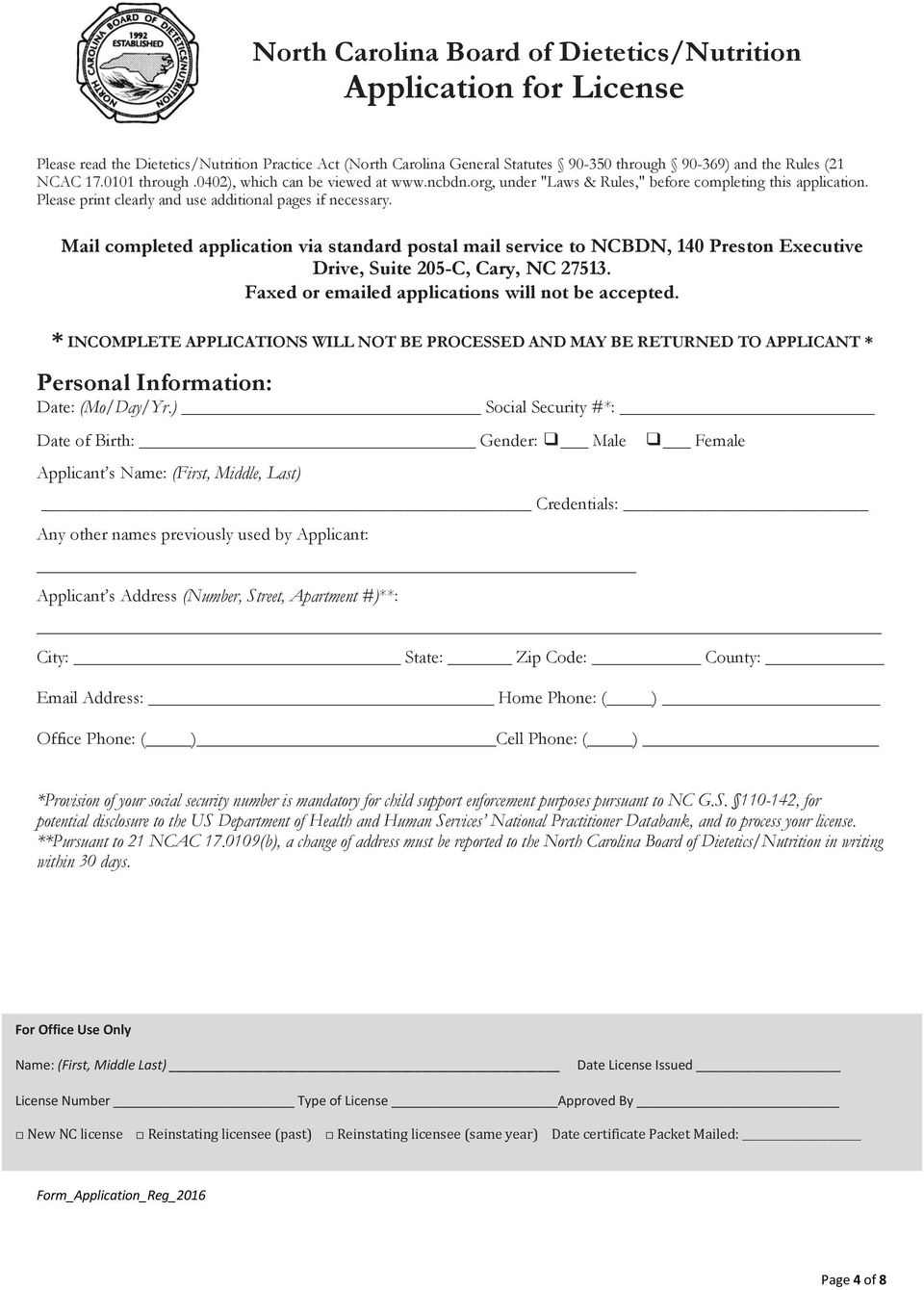 Mail completed application via standard postal mail service to NCBDN, 140 Preston Executive Drive, Suite 205-C, Cary, NC 27513. Faxed or emailed applications will not be accepted.