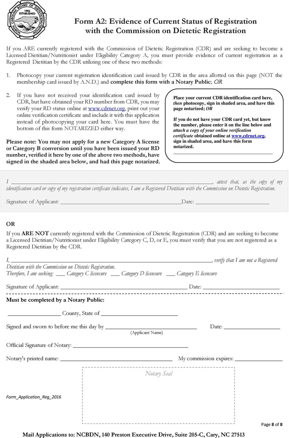 Photocopy your current registration identification card issued by CDR in the area allotted on this page (NOT the membership card issued by A.N.D.) and complete this form with a Notary Public; OR 2.