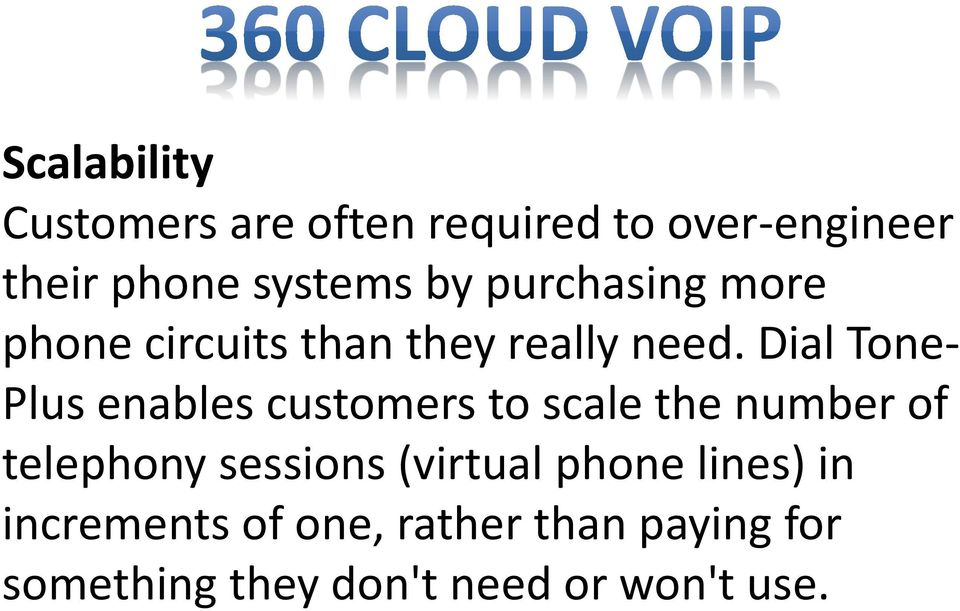 Dial Tone- Plus enables customers to scale the number of telephony sessions