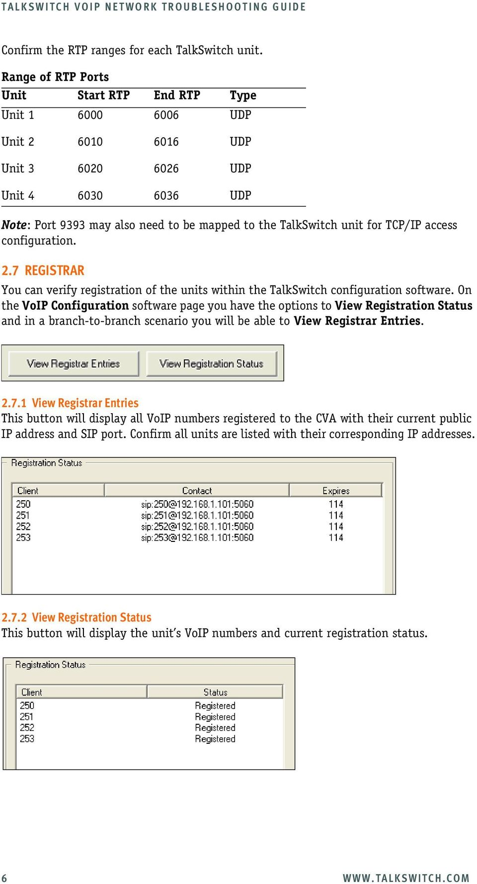 for TCP/IP access configuration. 2.7 REGISTRAR You can verify registration of the units within the TalkSwitch configuration software.
