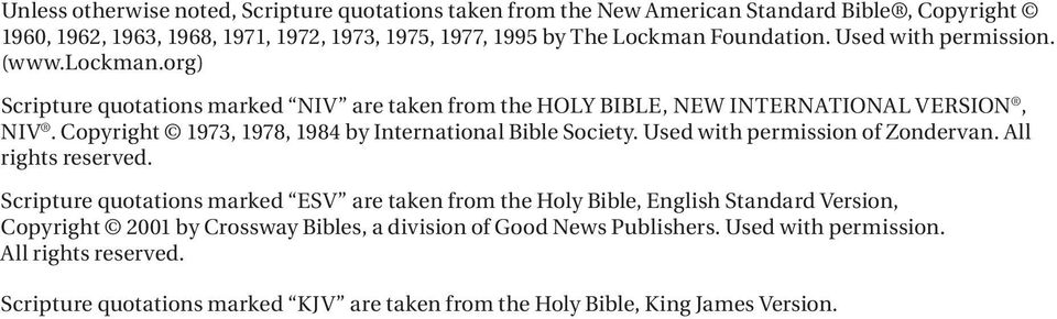 Copyright 1973, 1978, 1984 by International Bible Society. Used with permission of Zondervan. All rights reserved.
