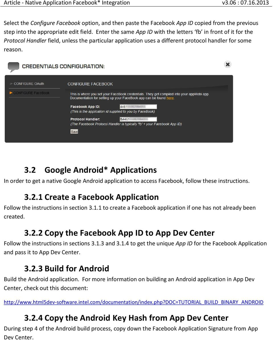 2 Google Android* Applications In order to get a native Google Android application to access Facebook, follow these instructions. 3.2.1 Create a Facebook Application Follow the instructions in section 3.
