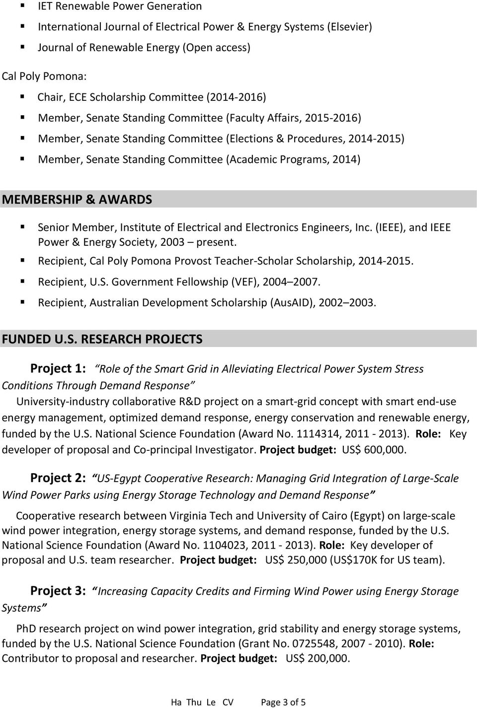 2014) MEMBERSHIP & AWARDS Senior Member, Institute of Electrical and Electronics Engineers, Inc. (IEEE), and IEEE Power & Energy Society, 2003 present.