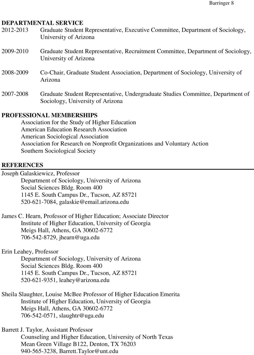 Undergraduate Studies Committee, Department of Sociology, University of Arizona PROFESSIONAL MEMBERSHIPS Association for the Study of Higher Education American Education Research Association American