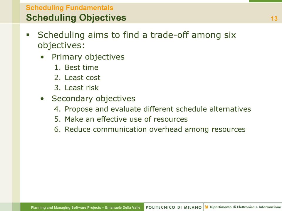 Least risk Secondary objectives 4.