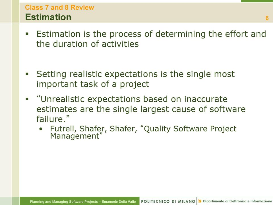 task of a project Unrealistic expectations based on inaccurate estimates are the single