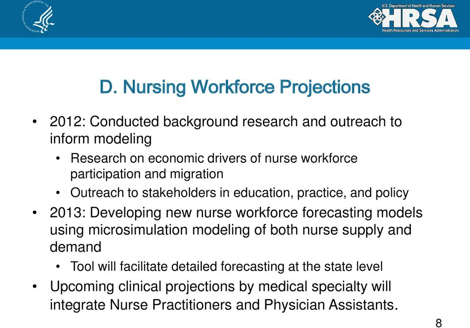 workforce forecasting models using microsimulation modeling of both nurse supply and demand Tool will facilitate detailed