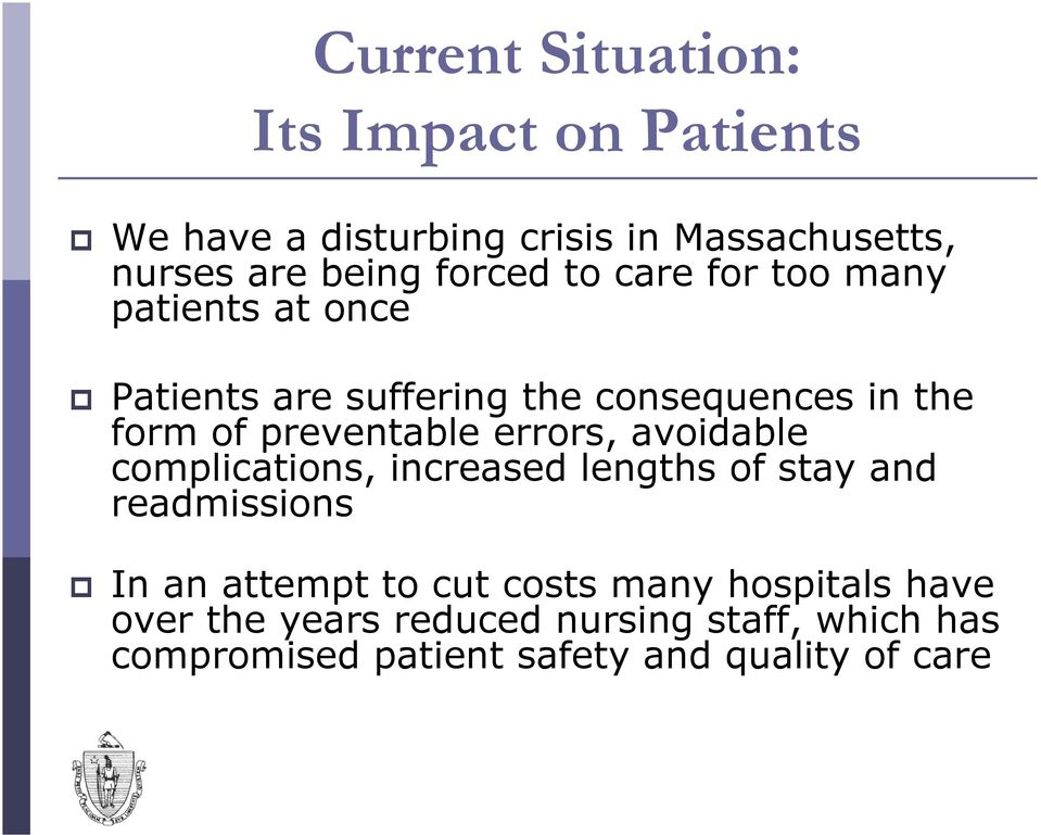 preventable errors, avoidable complications, increased lengths of stay and readmissions In an attempt to cut