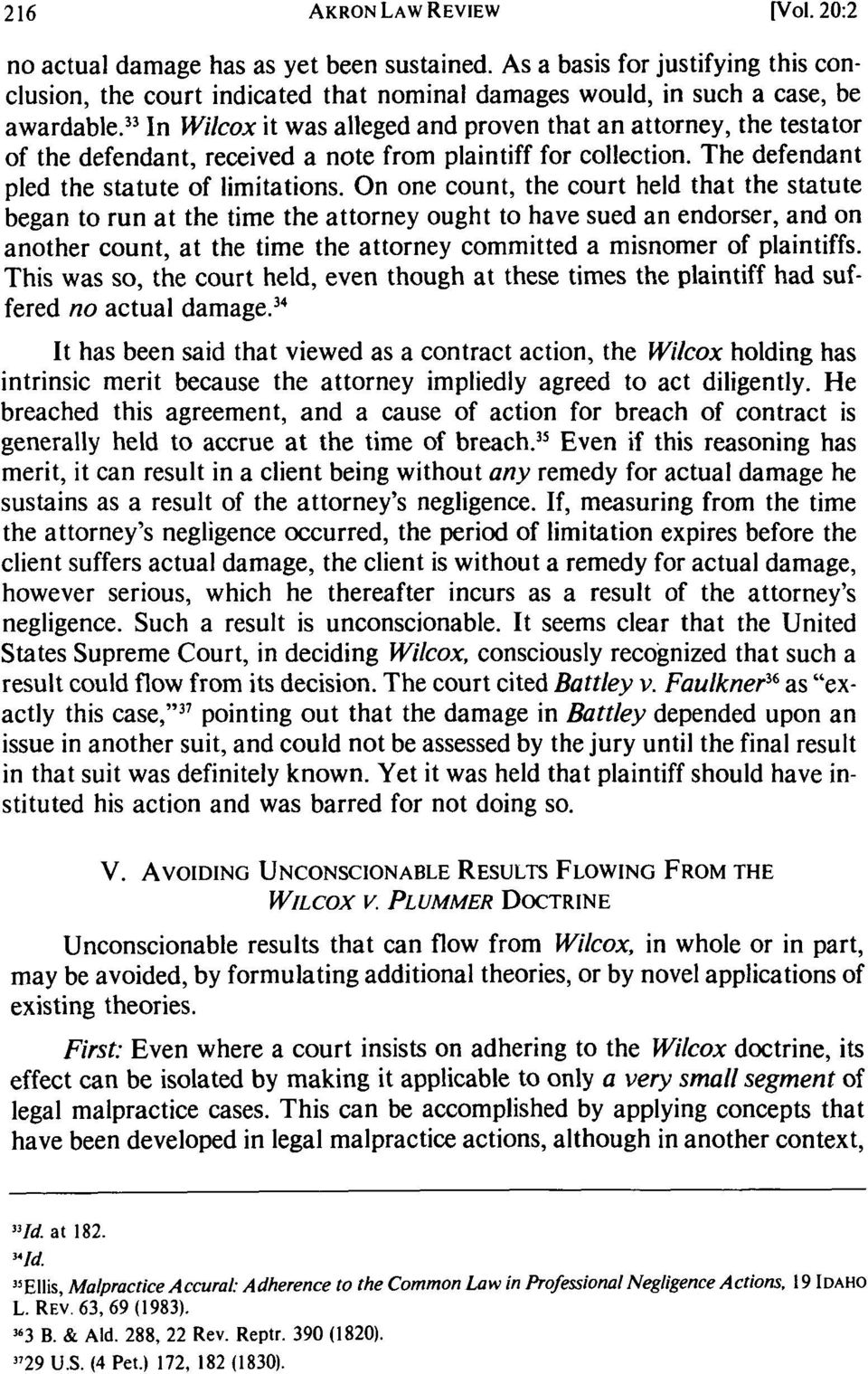On one count, the court held that the statute began to run at the time the attorney ought to have sued an endorser, and on another count, at the time the attorney committed a misnomer of plaintiffs.