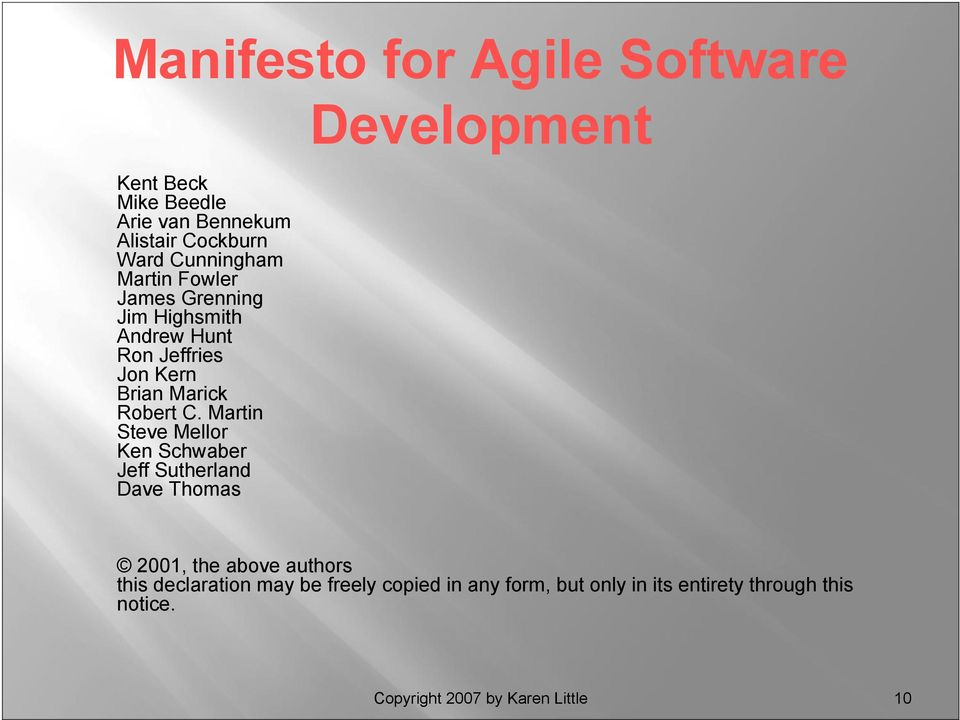 Martin Steve Mellor Ken Schwaber Jeff Sutherland Dave Thomas Development 2001, the above authors this