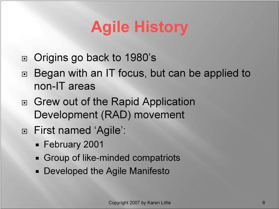 (RAD) movement First named Agile : February 2001 Group of like-minded