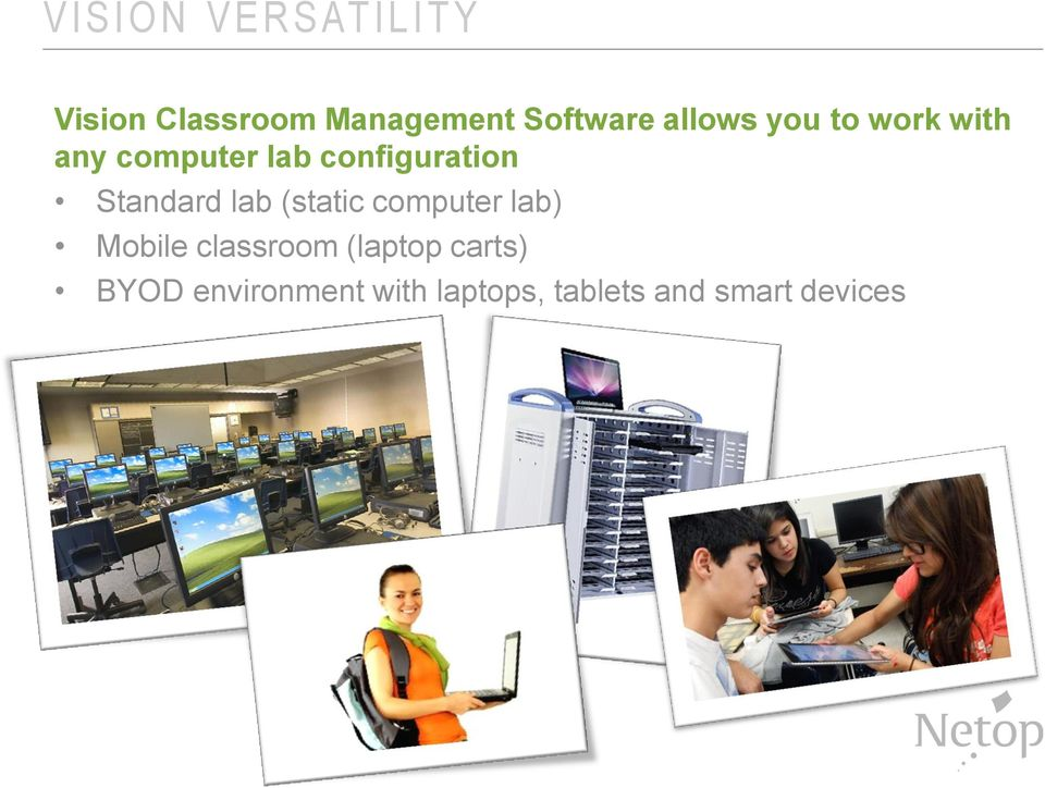 configuration Standard lab (static computer lab) Mobile