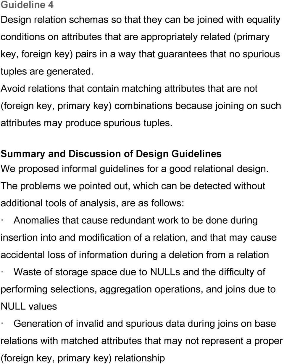 Summary and Discussion of Design Guidelines We proposed informal guidelines for a good relational design.